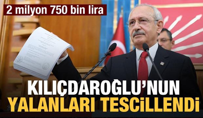 Kılıçdaroğlu'nun yalanları tescil edildi! 2 milyon 750 bin lira tazminat...