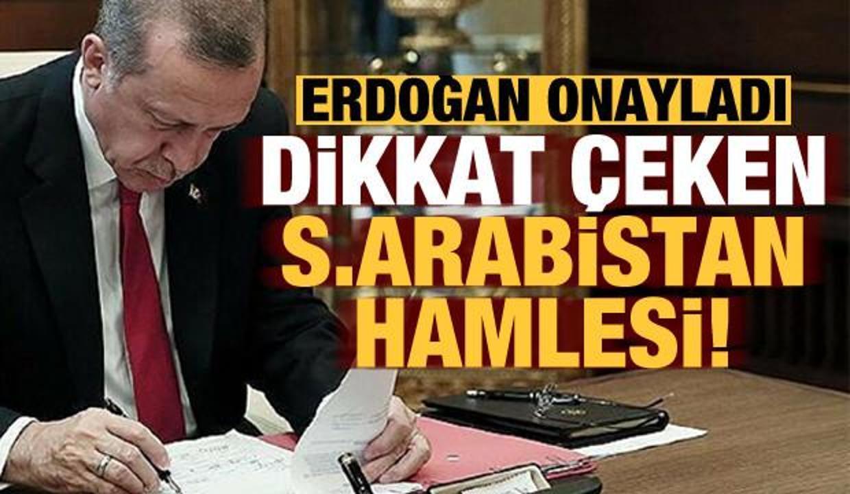 Başkan Erdoğan imzaladı! Dikkat çeken Suudi Arabistan hamlesi...
