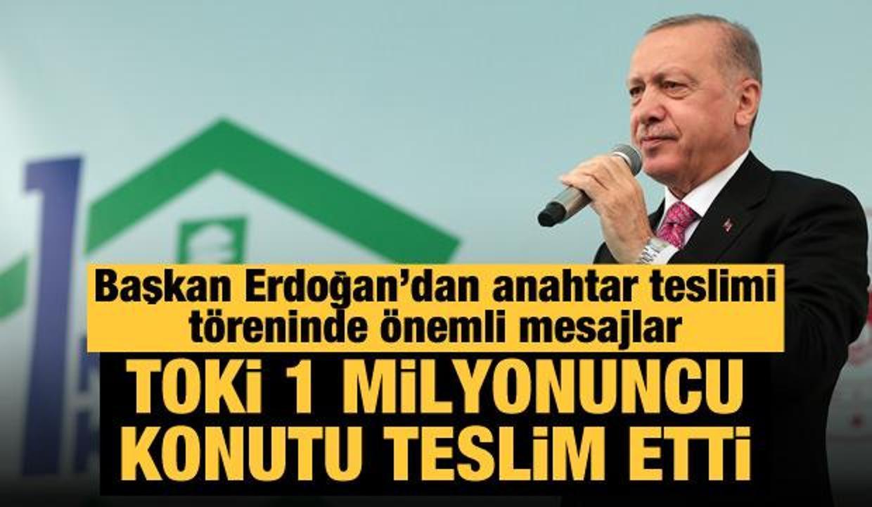 Başkan Erdoğan TOKİ'nin 1 milyonuncu anahtar teslimi töreninde konuştu
