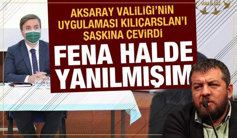 İsmail Kılıçarslan, Aksaray Valisi'nin 'Açık Kapı' gününü yazdı: Fena halde yanılmışım