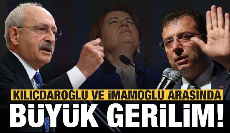 Kılıçdaroğlu ile İmamoğlu arasında gerilim! Akşener'in rahatsızlığı