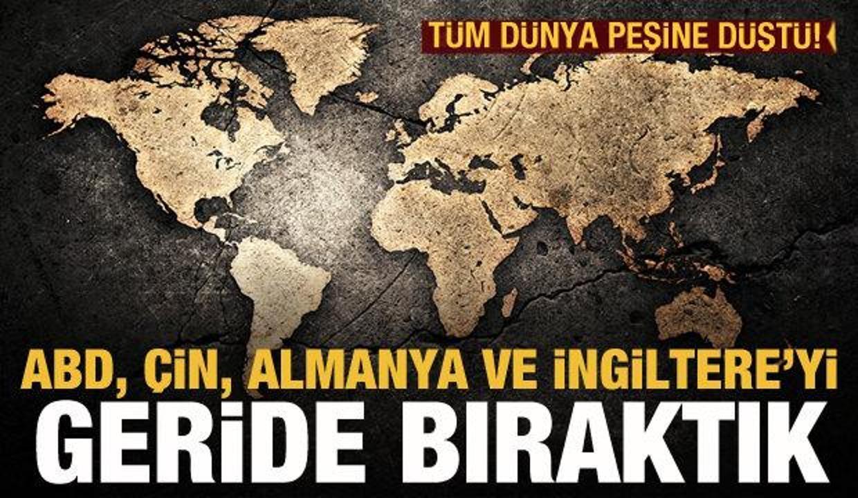 Tüm dünya peşine düştü! Türkiye, ABD, Çin, Almanya ve İngiltere'yi geride bıraktı