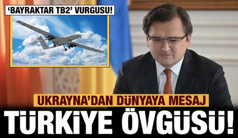 Ukrayna'dan dünyaya mesaj: Türkiye ve Bayraktar TB2 övgüsü!
