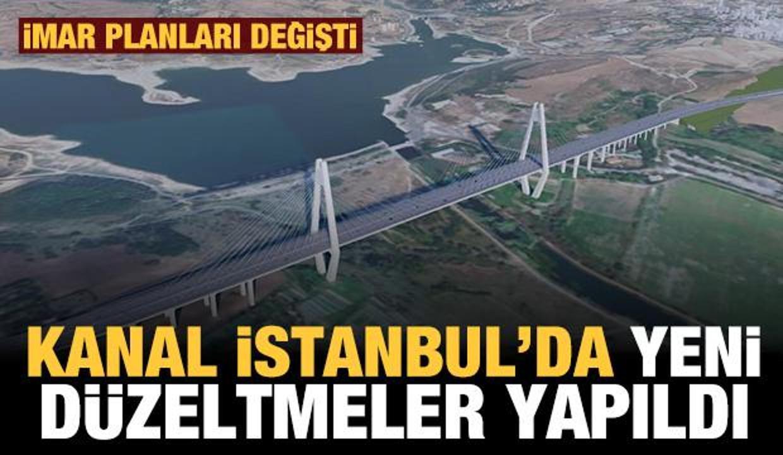 Kanal İstanbul'da itirazlarla ilgili gerekli düzeltmeler yapıldı