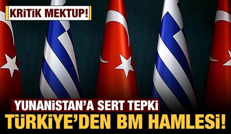 Türkiye Yunanistan'ı BM'ye şikayet etti!