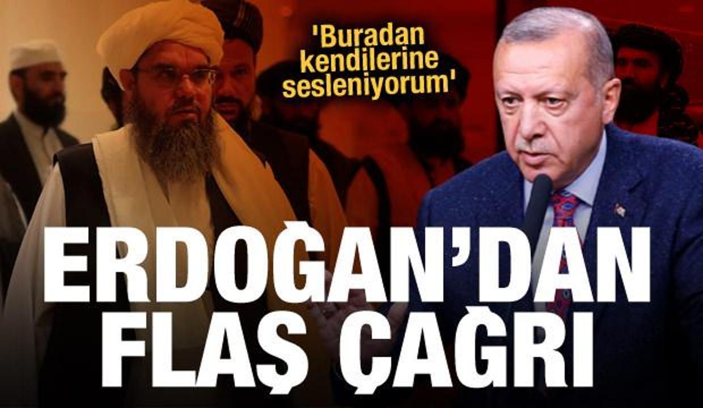 Erdoğan'dan Taliban'a dikkat çeken çağrı! 'Türkiye'den kendilerine sesleniyoruz'