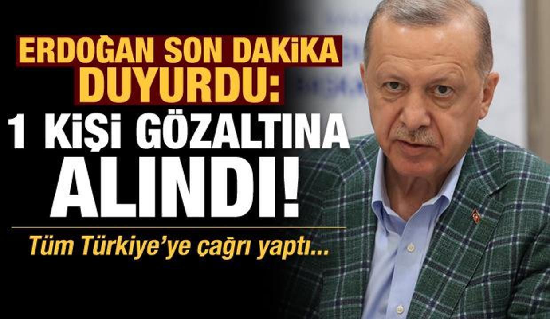 Başkan Erdoğan yangınlarla ilgili son dakika duyurdu: 1 kişi gözaltına alındı!