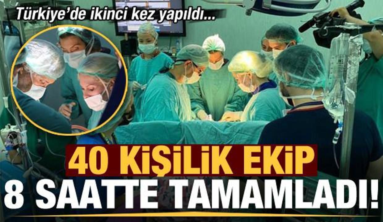 Son dakika: 40 kişilik ekip 8 saatte tamamladı! Türkiye'de ikinci kez yapıldı