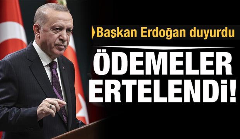 Son dakika: Başkan Erdoğan duyurdu: Vergi ve SGK prim ödemeleri ertelenecek