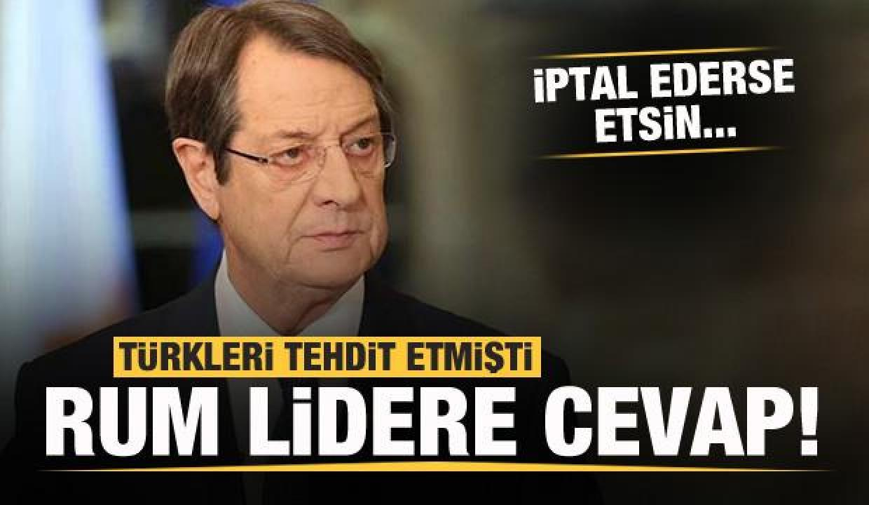 Türkleri tehdit eden Rum lidere cevap: İptal ederse etsin