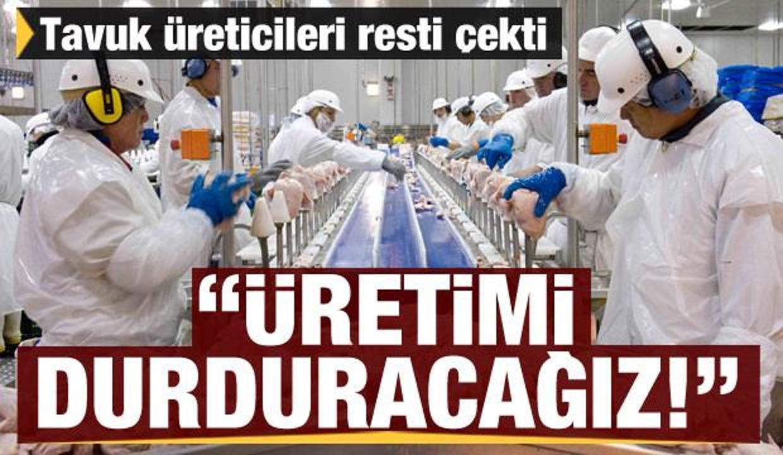 Tavuk üreticileri resti çekti: Üretimi durduracağız!