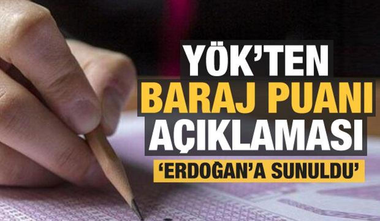 YÖK'ten baraj puanı ile ilgili son dakika açıklaması: Cumhurbaşkanı Erdoğan'a sunuldu