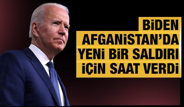 Biden, Afganistan'da yeni bir bombalı saldırı için saat verdi