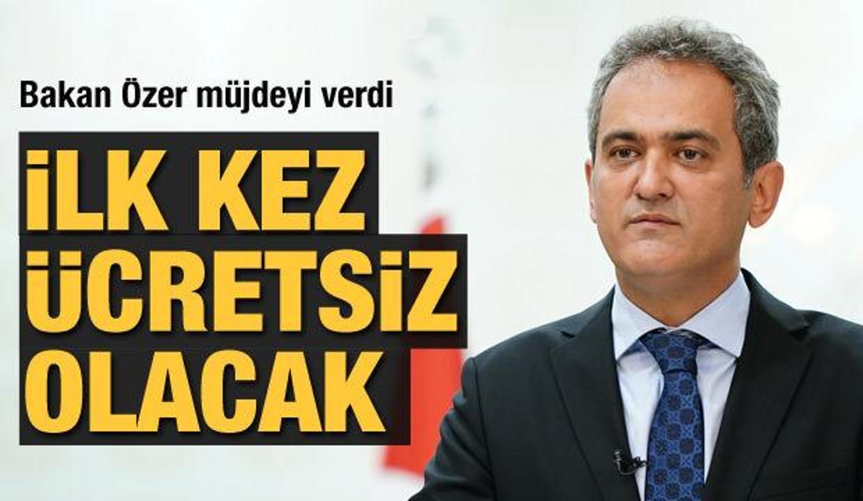 Bakan Özer açıkladı: İlk kez ücretsiz olacak