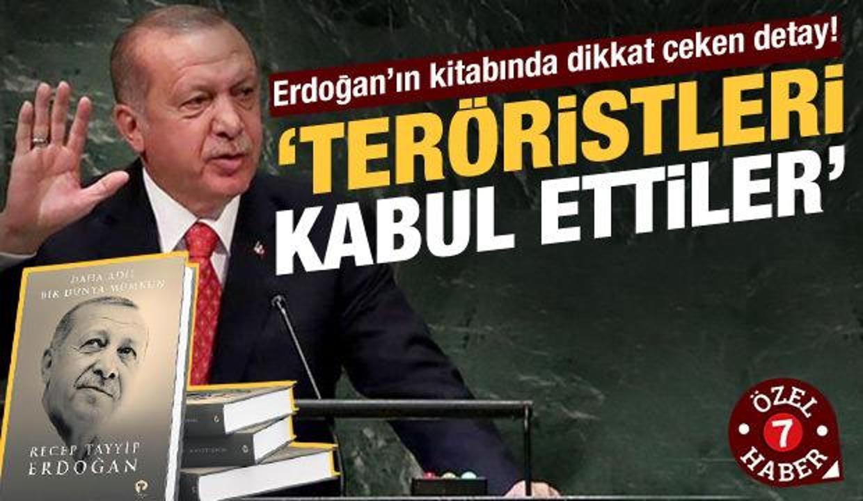 """Erdoğan'ın kitabında dikkat çeken detay: """"Teröristleri kabul ettiler!"""""""
