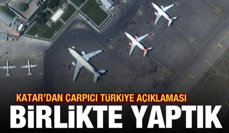 Katar'dan Türkiye ve Kabil Havalimanı açıklaması