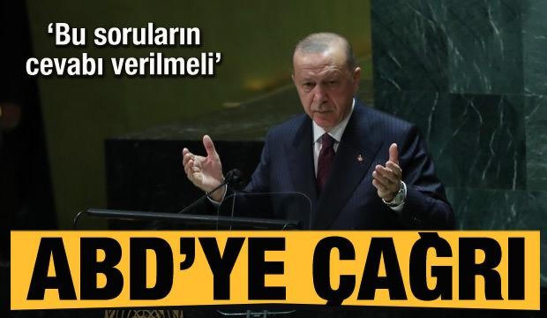 Cumhurbaşkanı Erdoğan'dan ABD'ye çağrı