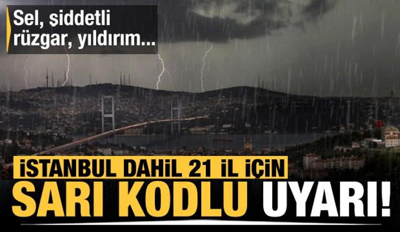 Meteoroloji'den son dakika açıklamalar... İstanbul dahil 21 il için sarı kodlu uyarı!