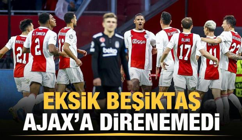 Eksik Beşiktaş, Ajax'a direnemedi!