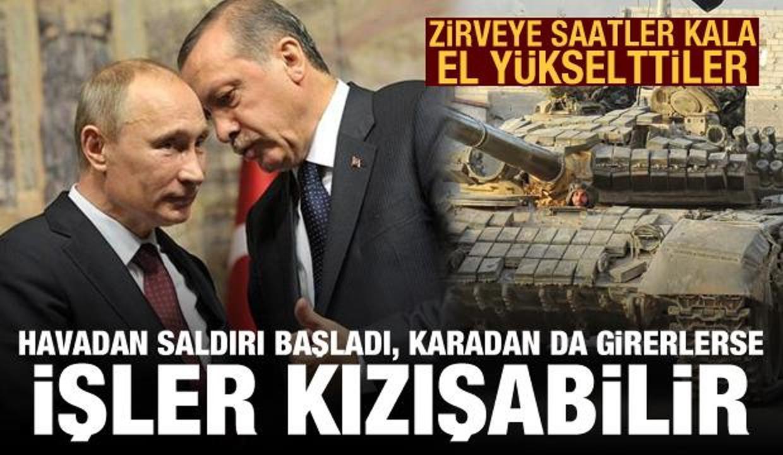 Rusya, Erdoğan-Putin zirvesi öncesi el yükseltti: Karadan da girerlerse işler kızışabilir
