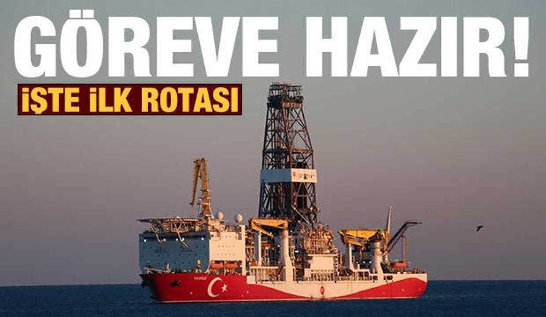 Yavuz sondaj gemisi göreve hazır: İşte ilk rotası!