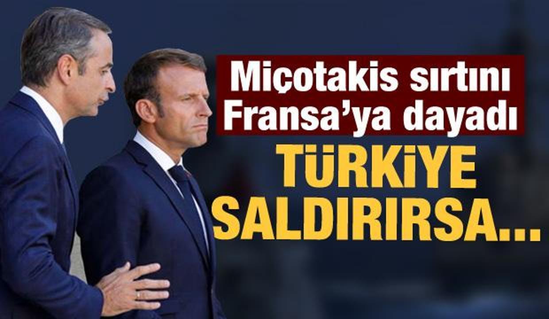Miçotakis: Türkiye saldırırsa Fransa yardıma koşacak