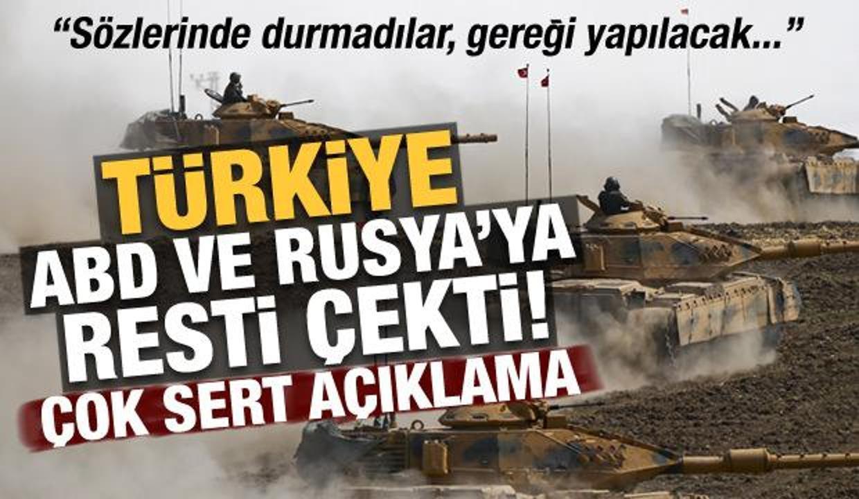 Son dakika: Türkiye, ABD ve Rusya'ya resti çekti! Sözlerinde durmadılar gereği yapılacak..