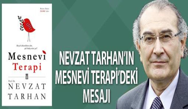 Tarhan'ın Mesnevi Terapi'deki mesajı