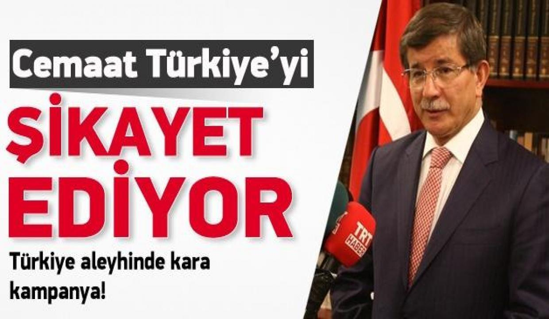 Davutoğlu: Cemaat Türkiye'yi şikayet ediyor